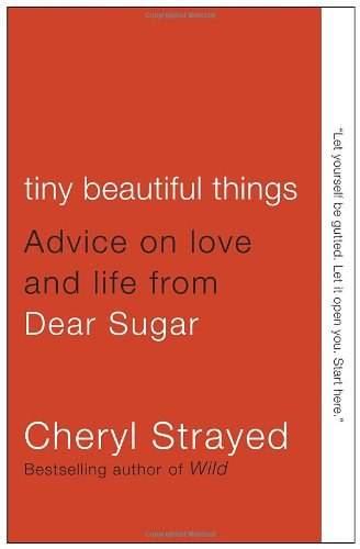 《暗黑中,望見最美麗的小事:接受不完好、活出自己的 56 道練習》(Tiny Beautiful Little Things);作者:謝麗爾.斯特雷德(Cheryl Strayed)